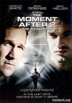 Моментом Позже 2 Пробуждение The Moment After 2 The Awakening (2006) DVDRip